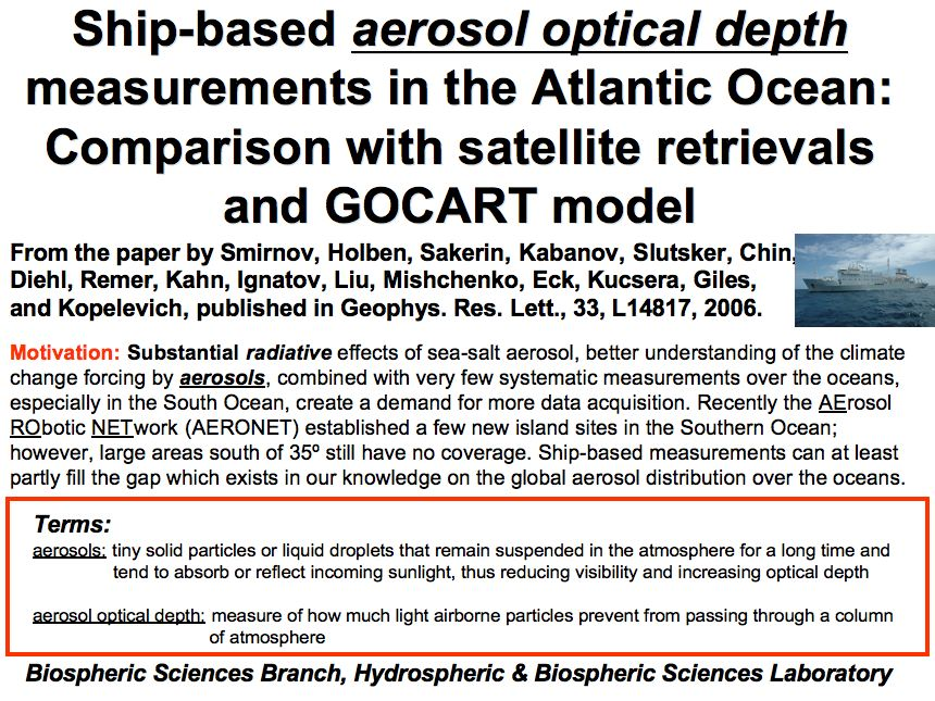 Ship-based aerosol optical depth measurements in the Atlantic Ocean: Comparison with satellite retrievals and GOCART model
