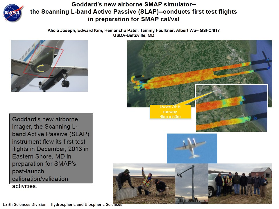 Goddard's new airborne SMAP simulator-- the Scanning L-band Active Passive (SLAP)--conducts first test flights in preparation for SMAP cal/val