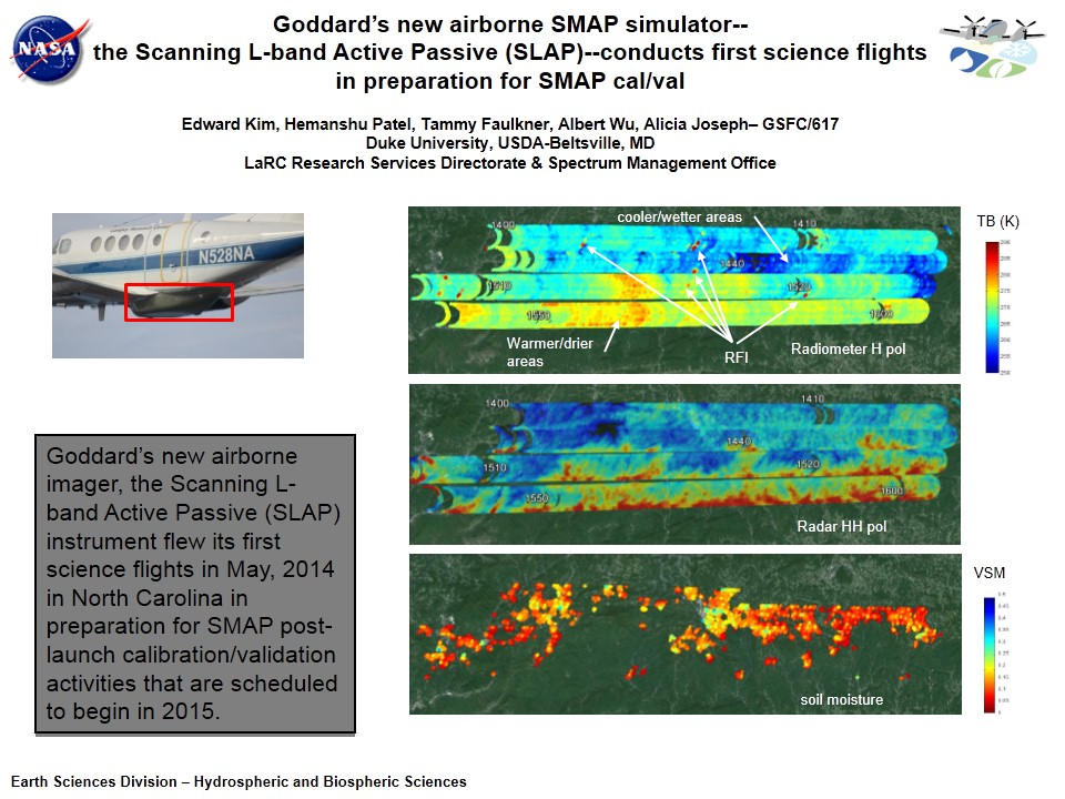 Goddard's new airborne SMAP simulator-- the Scanning L-band Active Passive (SLAP)--conducts first science flights in preparation for SMAP cal/val